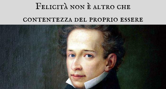 Giacomo Leopardi - Felicità non è altro che contentezza del proprio essere