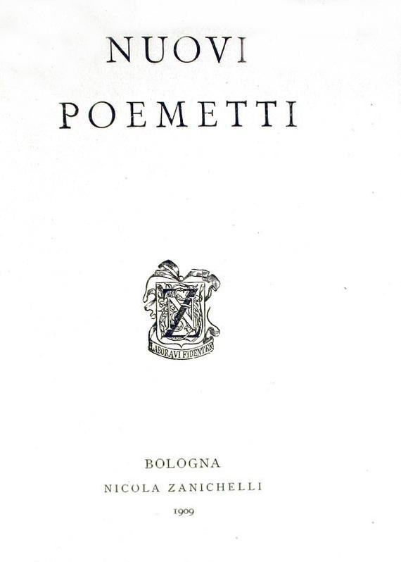 Giovanni Pascoli - Nuovi poemetti - Bologna, Zanichelli 1909 (prima edizione)