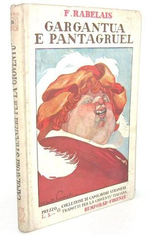Francois Rabelais - Gargantua e Pantagruel - Bemparad 1936 (con 6 belle tavole fuori testo)