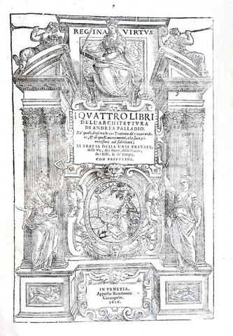 Un capolavoro rinascimentale: Andrea Palladio - I quattro libri dell'architettura - 1616 (figurato)