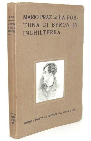 L'opera prima di Mario Praz: La fortuna di Byron in Inghilterra - La Voce 1925 (prima edizione)