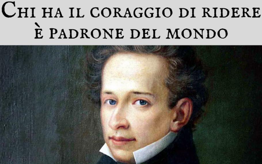 Giacomo Leopardi - Chi ha il coraggio di ridere è padrone del mondo