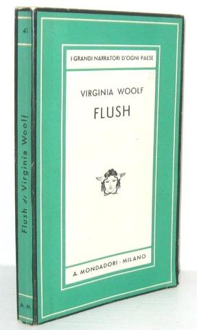 Virginia Woolf - Flush. Vita di un cane - Mondadori 1934 (prima edizione italiana - con 10 tavole)