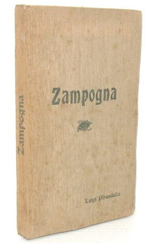 La penultima raccolta poetica di Luigi Pirandello: Zampogna - Roma 1901 (rarissima prima edizione)