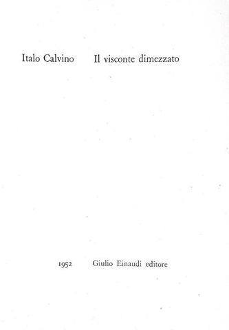Italo Calvino - Il visconte dimezzato - Gettoni Einaudi 1952 (rara prima edizione)