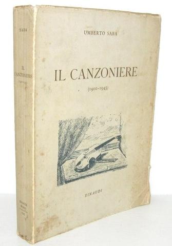Umberto Saba - Il canzoniere (1900-1945) - Roma 1945 (edizione definitiva tirata in 2900 esemplari)