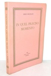 Dino Buzzati - In quel preciso momento - Vicenza, Neri Pozza 1950 (prima edizione)
