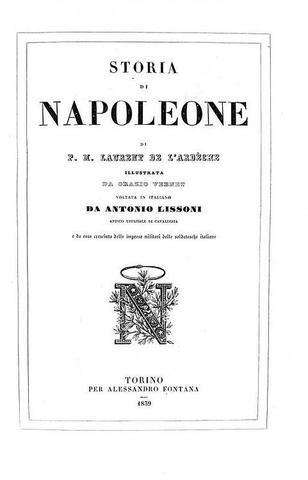 Laurent de l'Ardeche - Storia di Napoleone - Torino 1839/41 (prima edizione italiana - illustrato)