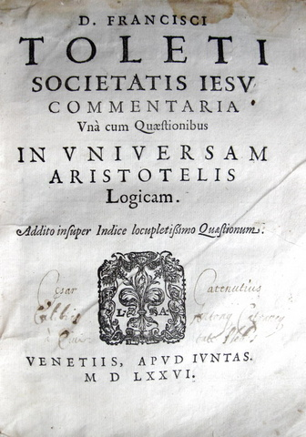 Toledo - Commentaria in universam Aristotelis logicam - 1576