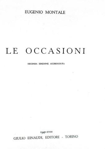 Eugenio Montale - Le occasioni. Seconda edizione accresciuta - 1940 (tiratura di 1200 esemplari)