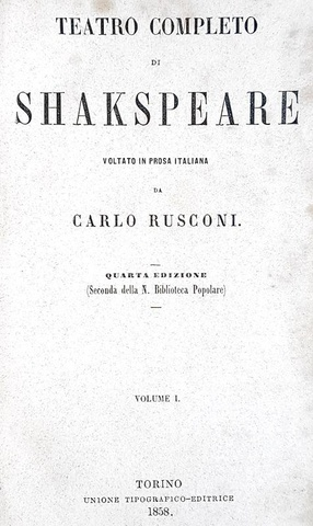 William Shakespeare - Teatro completo voltato in prosa italiana da Carlo Rusconi - 1858