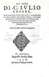 Stefano Ambrogio Schiappalaria - La vita di C. Iulio Cesare - 1578 (rarissima prima edizione)
