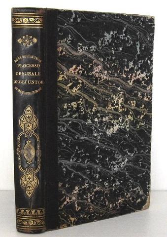 La peste manzoniana: Processo originale degli untori nella peste del 1630 - 1839 (prima edizione)