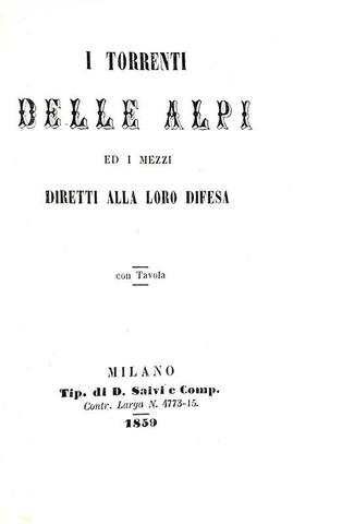 I torrenti delle Alpi ed i mezzi diretti alla loro difesa - Milano 1859 (rarissima prima edizione)