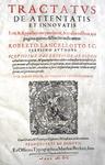 Roberto Lancellotti - Tractatus de attentatis et innovatis - 1600