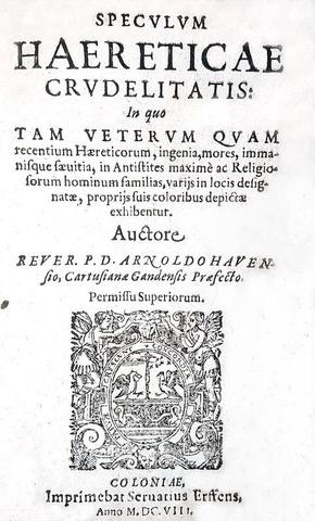 L'eresia nel Cinquecento: Havensius - Speculum haereticae crudelitatis - 1608 (rara prima edizione)