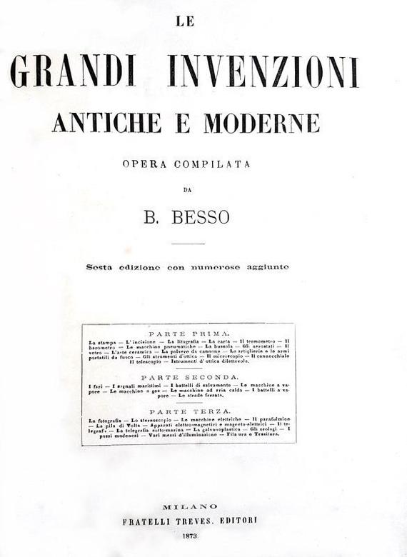 Beniamino Besso - Le grandi invenzioni antiche e moderne - Treves 1873 (centinaia di illustrazioni)