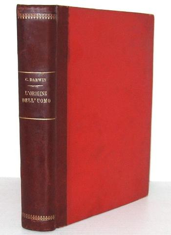Charles Darwin - L'origine dell'uomo e la scelta in rapporto col sesso - 1871 (prima traduzione italiana)