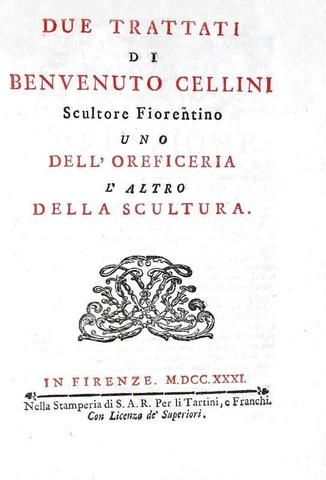 Benvenuto Cellini - Trattati dell'oreficeria e della scultura - Firenze 1731 (seconda edizione)