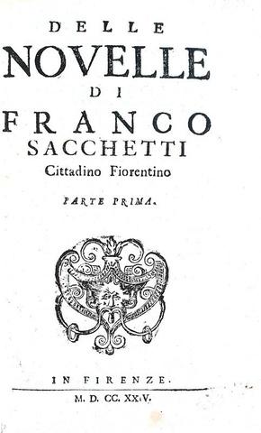 Un capolavoro del Trecento: Franco Sacchetti - Delle novelle - Firenze 1724 (rara prima edizione)