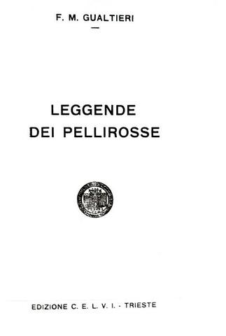 Gli indiani d'America: Gualtieri - Leggende dei pellirosse - Trieste 1934 (rara prima edizione)