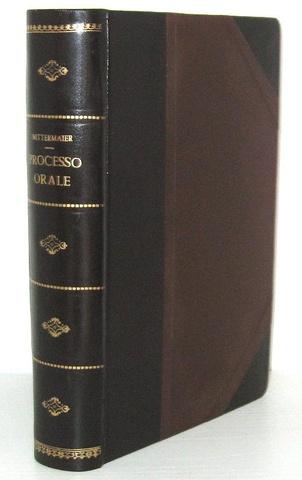 Mittermaier - Il processo orale accusatorio pubblico secondo le varie legislazioni - Zanichelli 1851