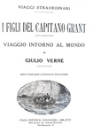 Verne - I figli del capitano Grant. Viaggio intorno al mondo - Milano 1930 (decine di illustrazioni)