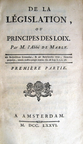 Mably - De la legislation ou principes des loix - 1776