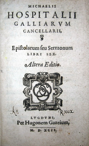 Michel de l'Hospital - Epistolarum seu sermonum libri sex - 1592