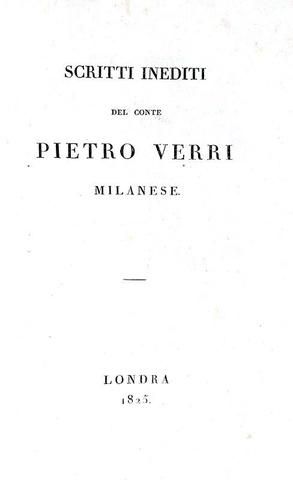 Nel cuore dell'Illuminismo: Pietro Verri - Scritti inediti - 1825 (rara prima edizione postuma)