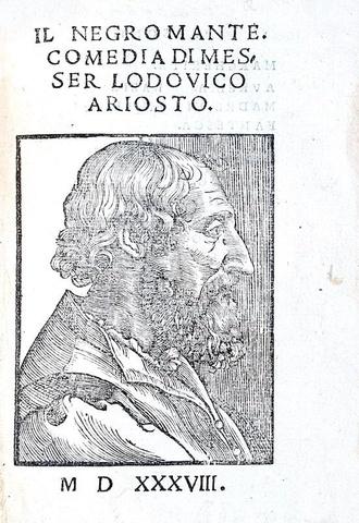Una celebre commedia cinquecentesca: Ludovico Ariosto - Il negromante - Venezia 1538 (edizione rara)