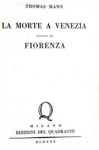 Un capolavoro della letteratura tedesca:  Mann - La morte a Venezia - 1930 (prima edizione italiana)