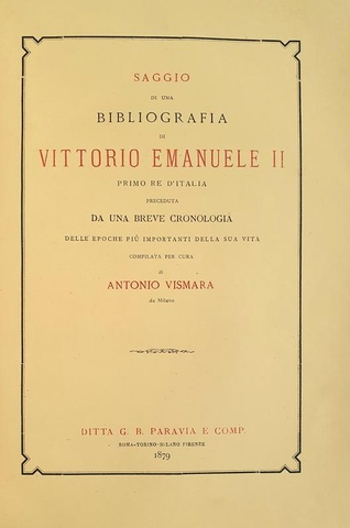 Vismara - Bibliografia di Vittorio Emanuele II - Torino 1879 (prima edizione - con dedica autografa)