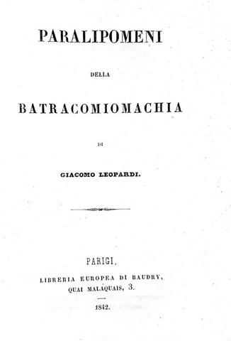 Leopardi - Paralipomeni della Batracomiomachia - 1842 (ristampa Le Monnier della prima edizione)
