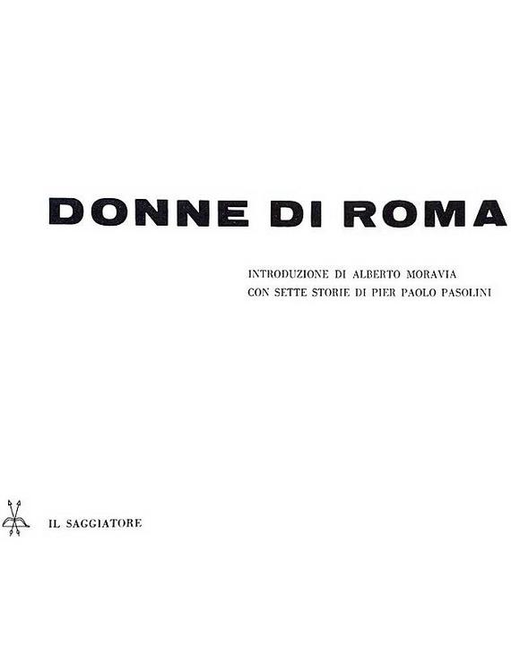 Pier Paolo Pasolini - Donne di Roma. Sette storie - Saggiatore 1960 (prima edizione, 104 fotografie)