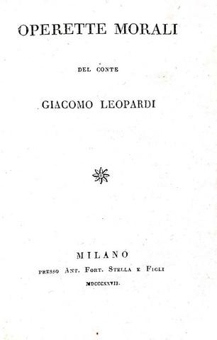 Il capolavoro in prosa di Giacomo Leopardi: Operette morali - Milano 1827 (rarissima prima edizione)