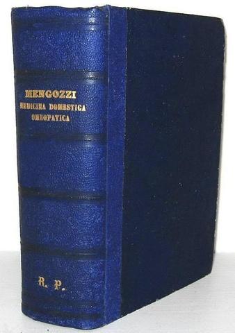 L'omeopatia in Italia: Giovanni Mengozzi - Medicina domestica omeopatica - 1859 (prima edizione)