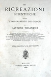 Tissandier - Le ricreazioni scientifiche ovvero l'insegnamento coi giuochi - 1882 (con 226 illustraz