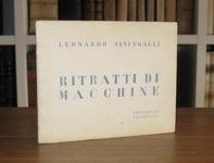 Leonardo Sinisgalli - Ritratti di macchine - Milano 1937 (rarissimo - esemplare numero 100 di 200)