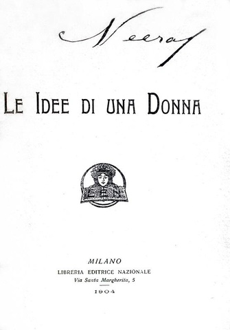 La nascita del femminismo italiano: Neera - Le idee di una donna - 1904 (rarissima prima edizione)