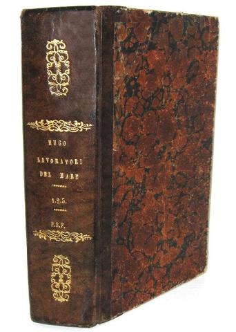 Victor Hugo - I lavoratori del mare - Firenze, Gaston 1866 (rara prima edizione italiana)