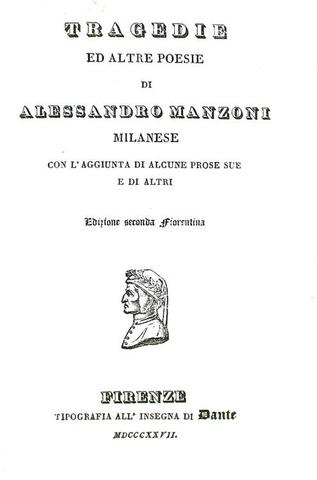Un grande classico dell'Ottocento: Alessandro Manzoni - Tragedie ed altre poesie - Firenze 1827