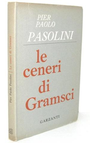 Pier Paolo Pasolini - Le ceneri di Gramsci. Poemetti - Milano, Garzanti 1957 (prima edizione)