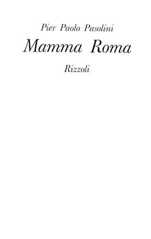 Il cinema e Pier Paolo Pasolini: Mamma Roma - Milano, Rizzoli 1962 (prima edizione)
