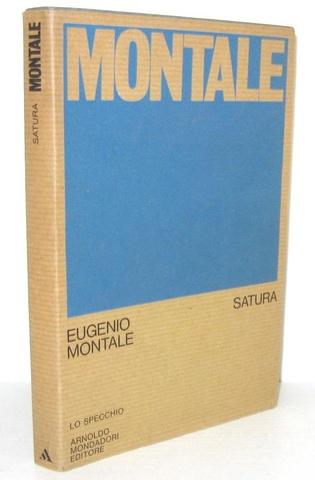 Eugenio Montale - Satura. 1962 - 1970 - Milano, Mondadori  1971 (prima edizione)