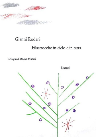 Gianni Rodari - Filastrocche in cielo e in terra. Disegni di Bruno Munari - 1960 (prima edizione)