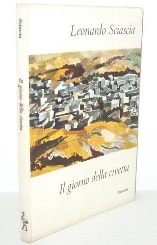 Un capolavoro del Novecento: Leonardo Sciascia - Il giorno della civetta - 1961 (prima edizione)