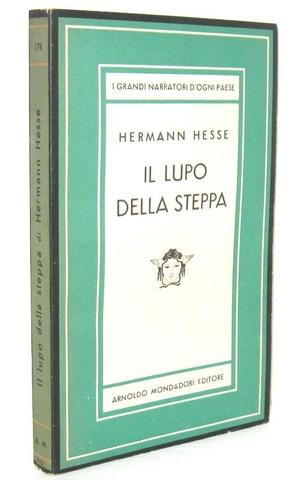 Un capolavoro del Novecento: Hermann Hesse - Il lupo della steppa - 1946 (prima edizione italiana)