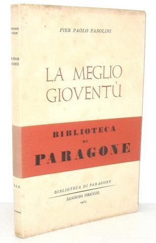 Pier Paolo Pasolini - La meglio gioventù. Poesie friulane - Sansoni 1954 (rara prima edizione)