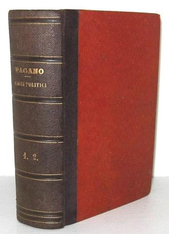 L'Illuminismo a Napoli: Francesco Mario Pagano - Saggi politici - Lugano, Ruggia 1836